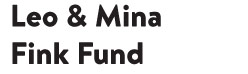Leo and Mina Fink Fund